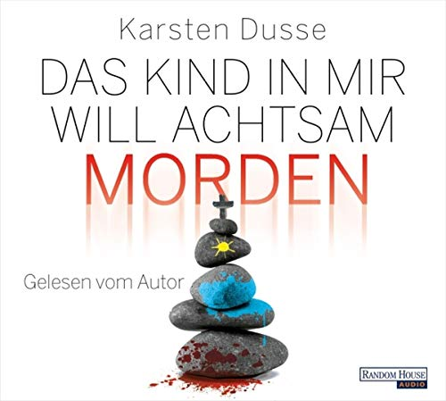 Das Kind in mir will achtsam morden [CD]